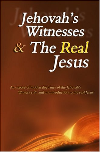 Jehovah's Witnesses and the Real Jesus