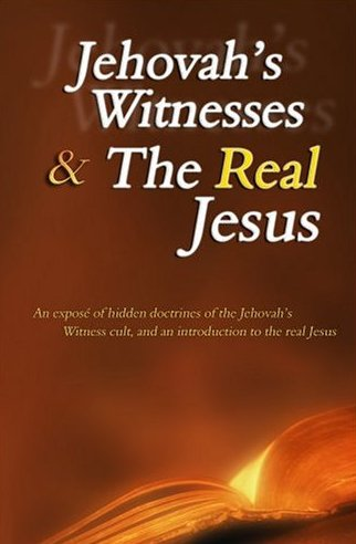 Jehovah's Witnesses and the Real Jesus by Lorri MacGregor