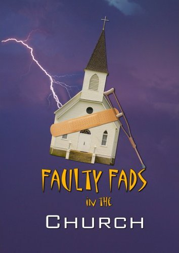 Faulty Fads in the Church