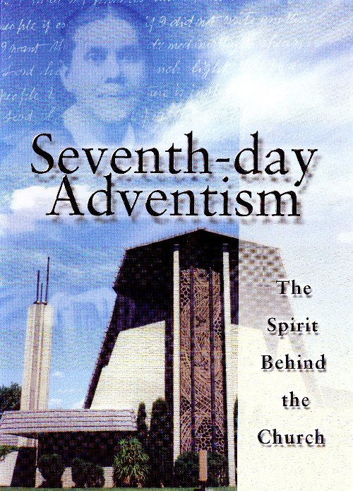 Seventh-day Adventism The Spirit Behind the Church