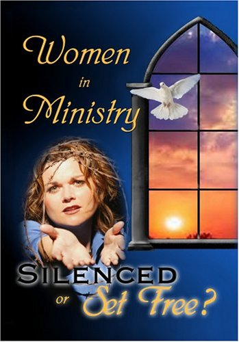 Women in Ministry Silenced or Set Free by Cheryl Schatz
