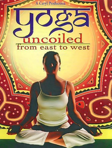 Yoga Uncoiled From East to West